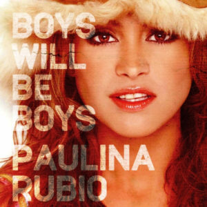 Paulina-Rubio-Boys-Will-Be-Boys