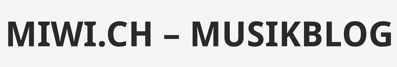 miwi.ch – musikblog